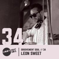 GS:34 LEON SWEET (GROOVEMENT SOUL PODCAST EXCLUSIVE)