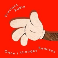 Proviant Audio - Once I Thought (Leon Sweet's Wizard Remix)